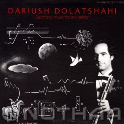 Dariush Dolatshahi - Electronic Music, Tar and Setar
