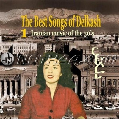 Delkash - The Best Songs of Delkash Vol. 1