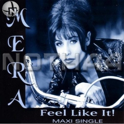 Mera - Feel Like It (Maxi Single)