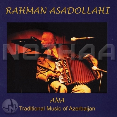 Rahman Asadolahi - Ana (Traditional Music Of Azerbaijan)