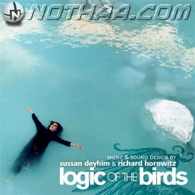 Sussan Deyhim & Richard Horowitz - Logic of The Birds