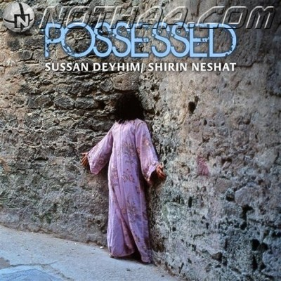 Sussan Deyhim & Shirin Neshat - Possessed