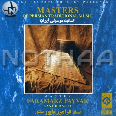 Faramarz Payvar - The Masters of Persian Traditional Music, Santur
